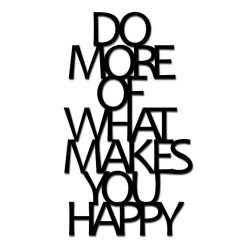 Napis na ścianę 3D DO MORE OF WHAT MAKES YOU HAPPY DekoSign