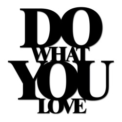 Napis na ścianę 3D DO WHAT YOU LOVE  DekoSign