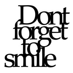 Napis na ścianę 3D DONT FORGET TO SMILE  DekoSign