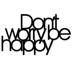 Napis na ścianę 3DDON`T WORRY BE HAPPY DekoSign