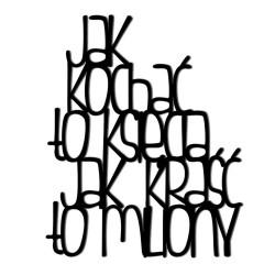 Napis na ścianę 3D JAK KOCHAĆ TO KSIĘCIA JAK KRAŚĆ TO MILIONY DekoSign